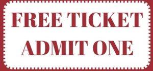 FREE TICKET ADMIT ONE